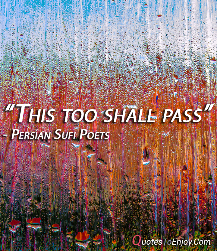 This Too Shall Pass Persian Sufi Poets Quotestoenjoy