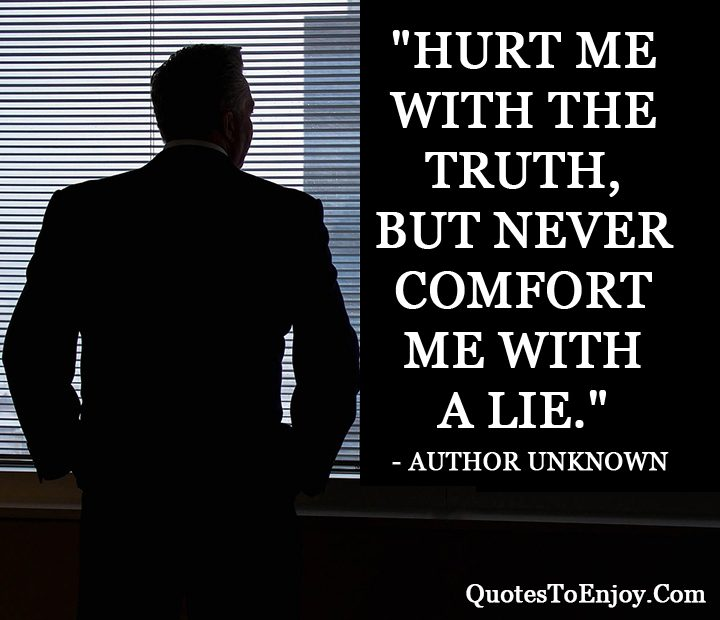 Hurt Me With The Truth But Never Comfort Me With A Lie Author